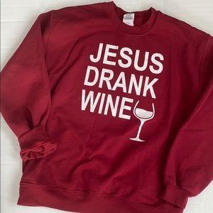 Maroon Jesus Drank Wine Sweatshirt